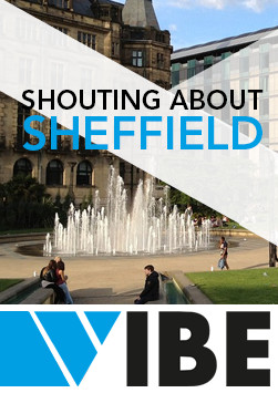 VIBE - shouting about Sheffield