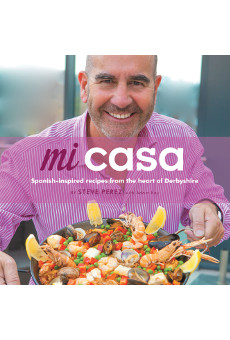 Thumbnail for Mi Casa: Spanish-Inspired Recipes from the Heart of Derbyshire