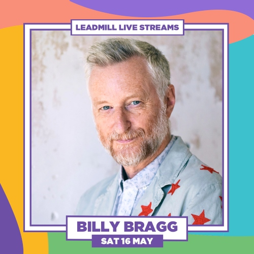 Billy Bragg to perform Live Stream Concert in support of The Leadmill Thumbnail